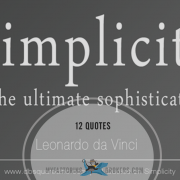 Less is More - 12 Quotes About Simplicity