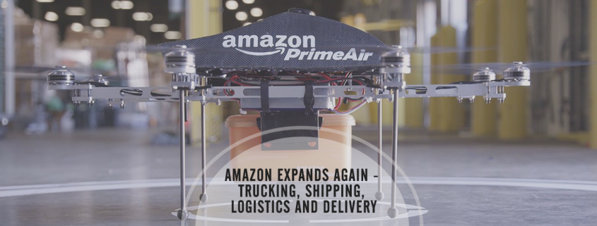 Amazon Expands Trucking, Shipping, Logistics and Delivery
