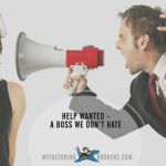 Help Wanted - A Boss We Don't Hate - Bad Bosses Ruin Everything