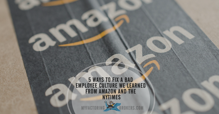 5 Ways to Fix a Bad Employee Culture we learned from amazon and the NYTimes