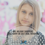 Are Holiday Shoppers Deal-Savvy or Just Deal-Fatigued?