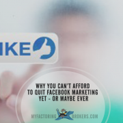 Why You Can't Afford to Quit Facebook Marketing Yet - or maybe Ever