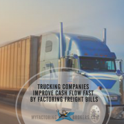Trucking Companies Improve Cash Flow Fast by Factoring Freight Bills