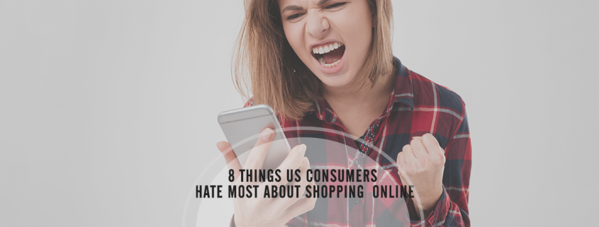 8 Things US Consumers Hate Most About Shopping Online