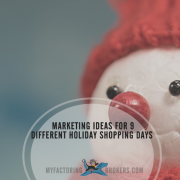 Marketing ideas for 9 different holiday shopping days during the holiday season