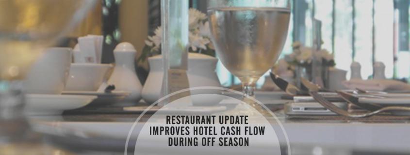 Restaurant Update Improves Hotel Cash Flow During Off Season