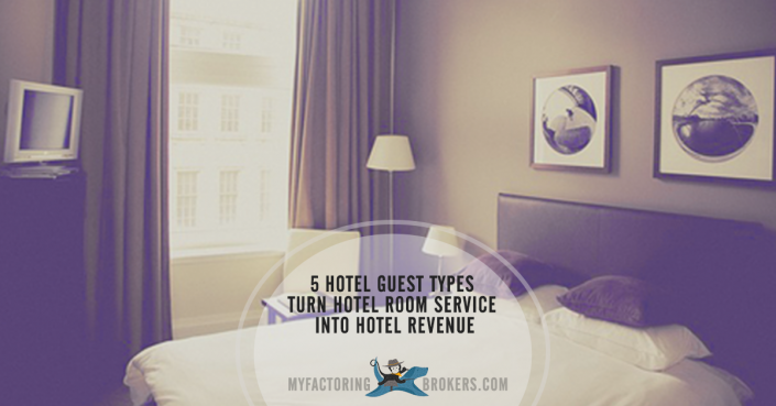 Hotel Marketing - 5 Hotel Guest Types Turn Hotel Room Service into Hotel Revenue