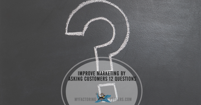 Improve Marketing by Asking Customers 12 Questions