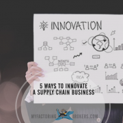 5 Supply Chain Innovations that Help Manufacturers and Distributors Grow
