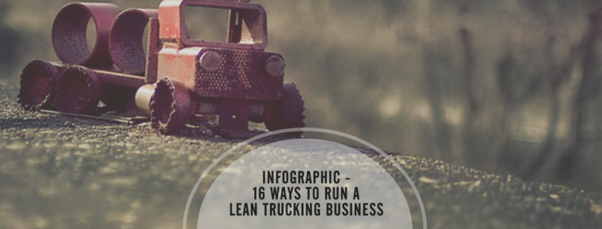 Infographic - 16 ways to run a lean trucking business