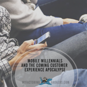 Mobile Millennials and the Coming Customer Experience Apocalypse