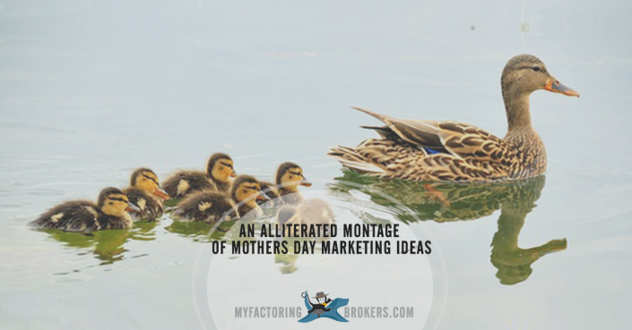 An Alliterated Montage of Mothers Day Marketing Ideas