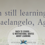 back to school - 12 motivational quotes about learning
