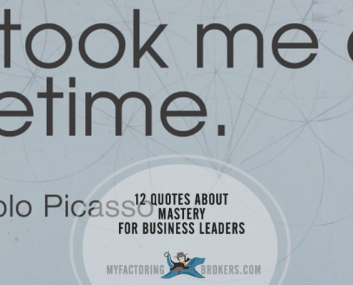 Here are twelve quotes about mastery from people who hit the top to inspire and challenge business leaders