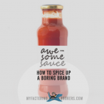 How to Spice Up a Boring Brand