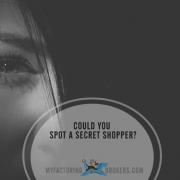 7 ways to spot a secret shopper