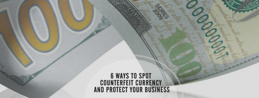 6 Ways to Spot Fake Money and Protect Your Business