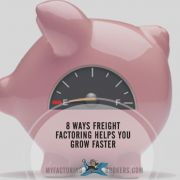 Transportation Financing - 8 Ways Freight Factoring Helps You Grow Faster