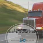 3 Transportation Marketing Ideas that Deliver