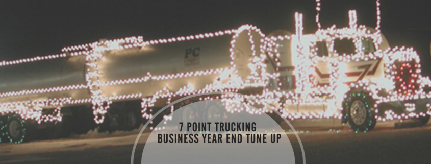 7 Point Year End Tune-Up for a Trucking Business