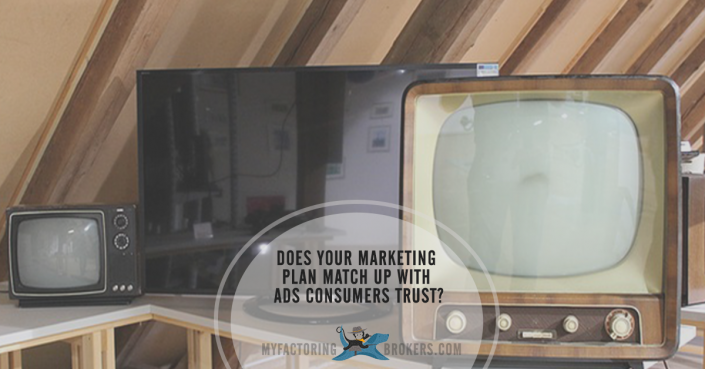Does Your Marketing Plan Match Up with Ads Consumers Trust?
