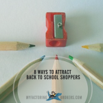 8 ways to attract back to school shoppers