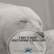 5 Ways to Build Loyalty without a Punch Card