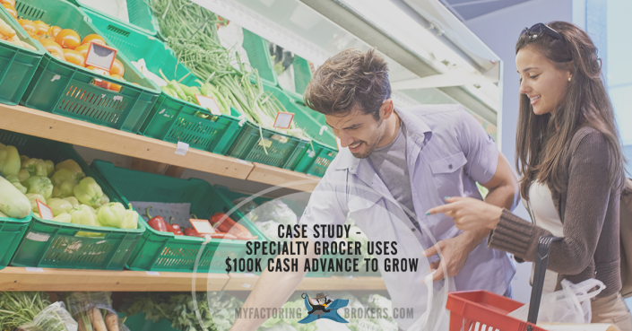 case study - specialty grocer uses 100K merchant cash advance to grow