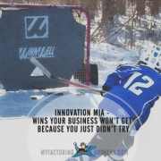 Innovation MIA - 4 Wins Your Business Won't Get Because You Just Didn't Try