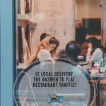Is Local Restaurant Delivery the Answer to Flat Local Restaurant Traffic?