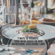 7 Ways to Use Nutritional Disclosure Laws to Grow Your Restaurant
