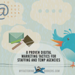 8 proven digital marketing tactics for staffing and temp agencies