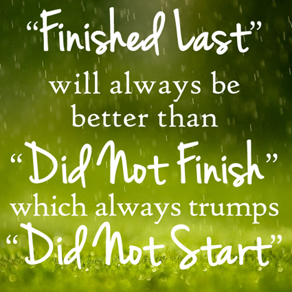 """'Finished last' will always be better than 'Did not finish', which always trumps 'Did not start.'"""