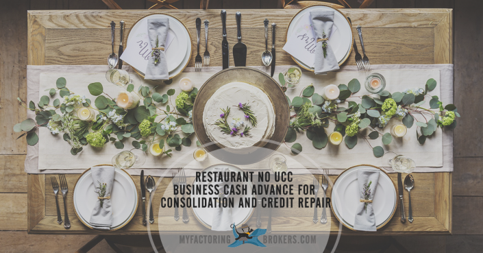 Restaurant No UCC Business Cash Advance for Consolidation and Credit Repair