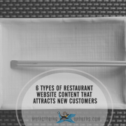 6 Types of Restaurant Website Content that Attracts New Customers