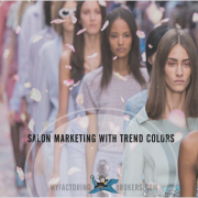 Salon Marketing with Trend Colors