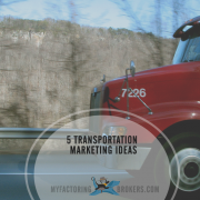 5 Transportation Marketing Musts to Help Grow a Trucking Business Faster
