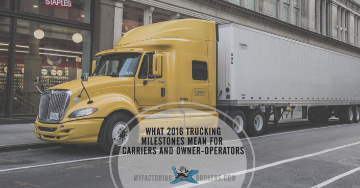 What 2016 Trucking Industry Milestones Mean for Carriers and Owner-Operators