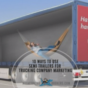 10 Ways Truckers Can Use Semi Trailers for Marketing and More
