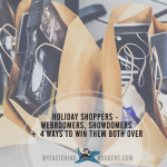 holiday shoppers - webroomers, showoomers + 4 ways to win them both over